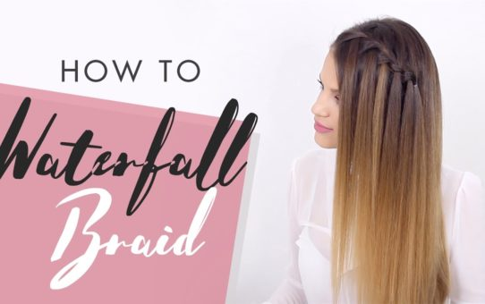 How To Do a Waterfall Braid: Tutorial For Beginners | Back to Basics